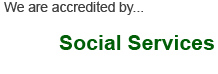 We are accredited by Social Services
